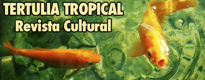 Tertulia Tropical - Revista cultural